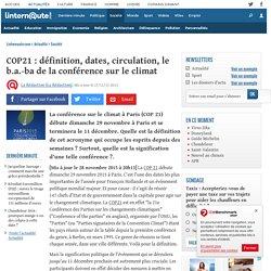 COP21 : définition, dates, circulation, le b.a.-ba de la conférence sur le climat