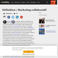 Définition Marketing collaboratif - Le glossaire Emarketing.fr