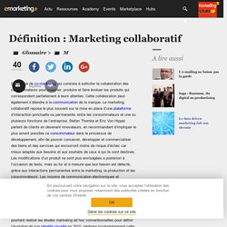 Définition Marketing collaboratif - Le glossaire Emarketing.fr