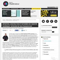 Définition, construction et retombées de l'identité numérique : interview de Jean-François Ruiz