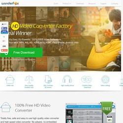 Free HD Video Converter Factory - Lifetime Free High Definition Video Conversion Solution