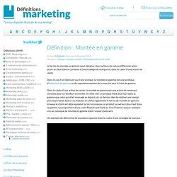 Définition : Montée en gamme » Définitions marketing