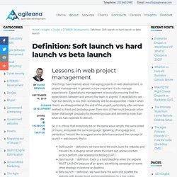 Definition: Soft launch vs hard launch vs beta launch