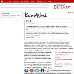 Web 3.0 - definition of Web 3.0, the Semantic Web, BuzzWord from Macmillan Dictionary.