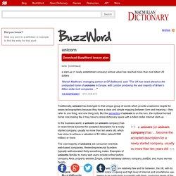 Definition of Unicorn, BuzzWord from Macmillan Dictionary