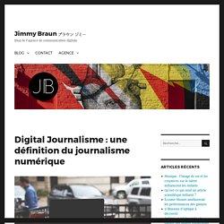 Une définition du Digital Journalisme
