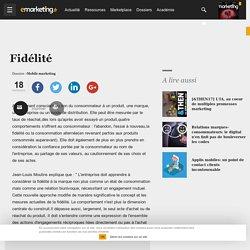 Définition Fidélité - Le glossaire emarketing.fr