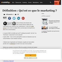 Définition Qu'est ce que le marketing ? - Le glossaire Emarketing.fr