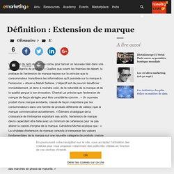 Définition Extension de marque - Le glossaire Emarketing.fr