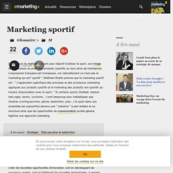 Définition Marketing sportif - Le glossaire Emarketing.fr - Marketing Sportif