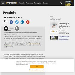 Définition Produit - Le glossaire Emarketing.fr
