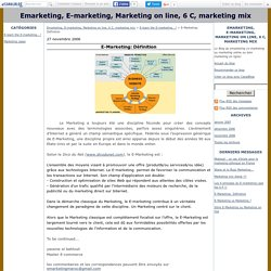 E-Marketing: Définition - Emarketing, E-marketing, Marketing on line, 6 C, marketing mix