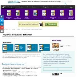 Report à nouveau : définition - Aide juridique entreprise en ligne gratuite