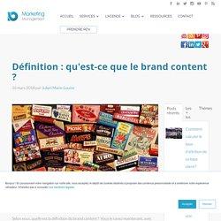 Définition : qu'est-ce que le brand content ?