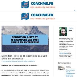 Définition, liste et 45 exemples des Soft Skills en entreprise