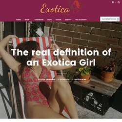 The real definition of an Exotica Girl – Exotica Swimwear