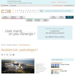 Nucléaire civil : quels dangers ? Définition, explication des risques