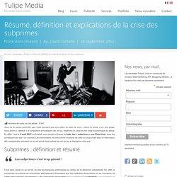 Résumé, définition et explications de la crise des subprimes