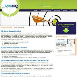 Moteur de recherche - définition: outil d'exploration, indexation et recherche web