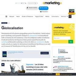 Définition Géolocalisation - Le glossaire Emarketing.fr
