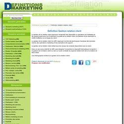Définition Gestion relation client