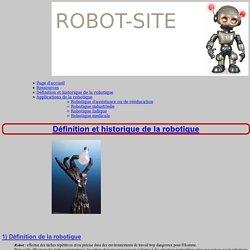Robot-site Définition et historique de la robotique