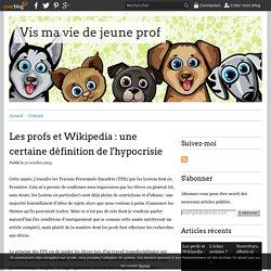 Les profs et Wikipedia : une certaine définition de l'hypocrisie - Vis ma vie de jeune prof