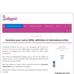 Gestation pour autrui (GPA): définition et informations utiles