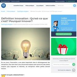 Définition innovation : Qu'est-ce que c'est? Pourquoi innover?