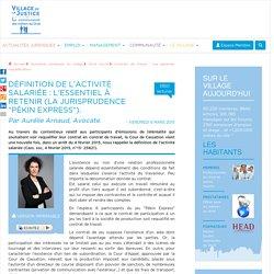 """Définition de l'activité salariée : l'essentiel à retenir (la jurisprudence """"Pékin Express""""). Par Aurélie Arnaud, Avocate."""