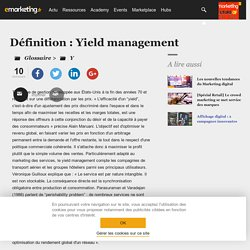 Définition Yield management - Le glossaire Emarketing.fr