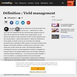 Définition Yield management - Le glossaire Emarketing.fr