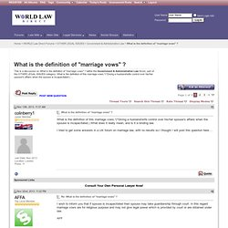 """What is the definition of """"marriage vows"""" ? - WORLD Law Direct Forums"""