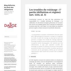 Les troubles du voisinage : 1° partie (définition et régime) (art. 1244, al. 1)