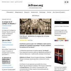 L'Art Royal : définition et origine de ce terme maçonnique