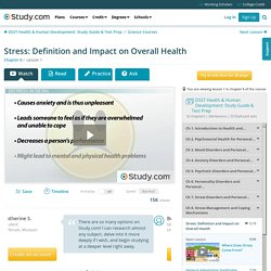 Stress: Definition and Impact on Overall Health - Video & Lesson Transcript