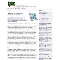 Définition de la pédagogie - CLASS-EDU Site personnel de conseils pédagogiques