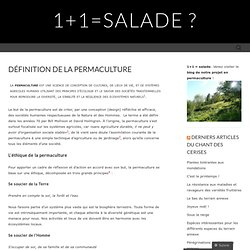 Déf permaculture « 1+1=salade ?