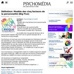 Définition: Modèle des cinq facteurs de la personnalité (Big Five)