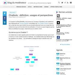 Chatbots : définition, usages et perspectives