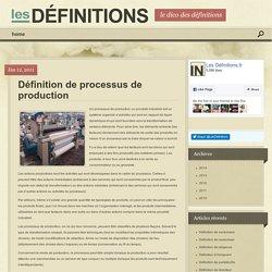 Définition de processus de production