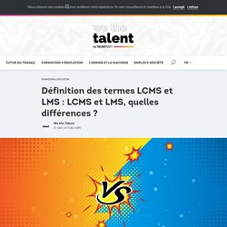 Définition des termes LCMS et LMS : LCMS et LMS, quelles différences ?