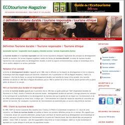 Définition Tourisme durable / Tourisme responsable / Tourisme éthique