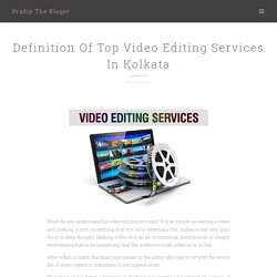 Definition Of Top Video Editing Services In Kolkata