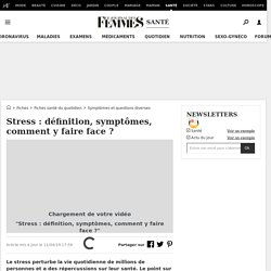 Stress: définition, symptômes, comment y faire face?