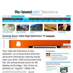 Coming Soon: Ultra High-Definition TV - TelevisionInfo.com