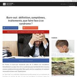 Burn-out : définition, symptômes, traitements, que faire face à ce syndrome ?