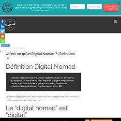 Qu'est-ce qu'un Digital Nomad ?