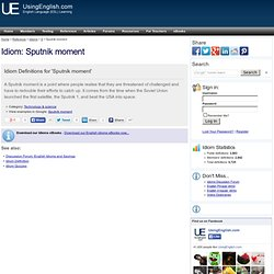 Sputnik moment - Idiom Definition