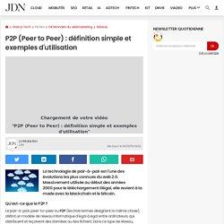 P2P (Peer to Peer): définition simple et exemples d'utilisation